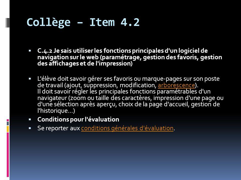 Collège – Item 4.2  C.4.2 Je sais utiliser les fonctions principales d'un logiciel de navigation sur le web (paramétrage, gestion des favoris, gestio