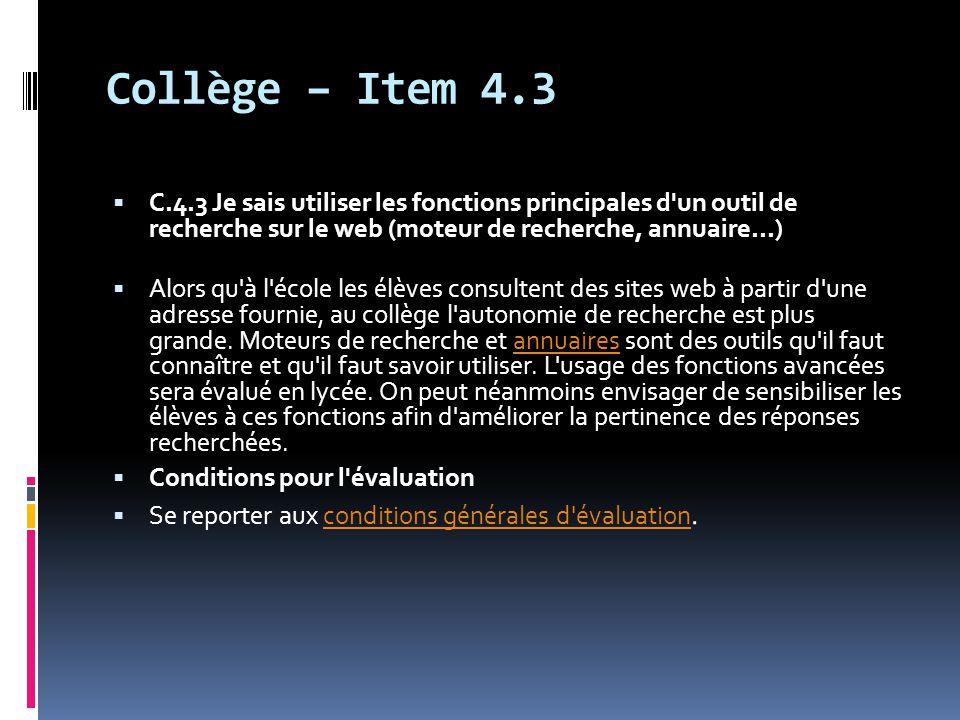 Collège – Item 4.3  C.4.3 Je sais utiliser les fonctions principales d'un outil de recherche sur le web (moteur de recherche, annuaire...)  Alors qu