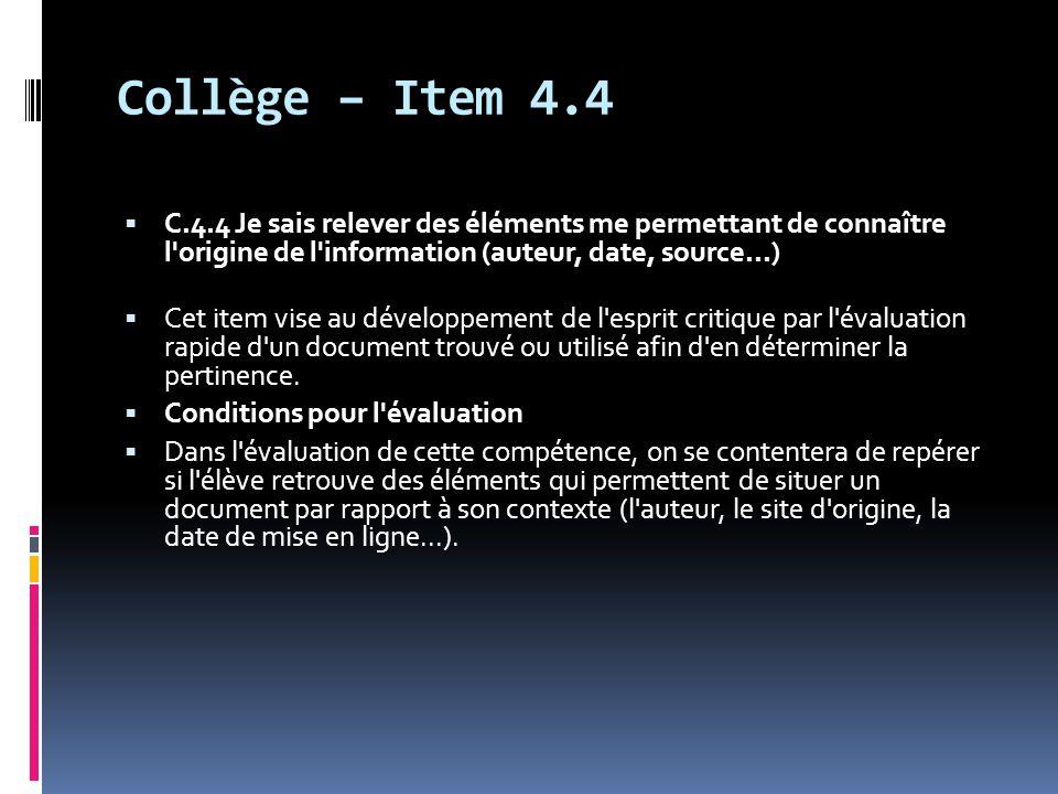 Collège – Item 4.4  C.4.4 Je sais relever des éléments me permettant de connaître l'origine de l'information (auteur, date, source...)  Cet item vis