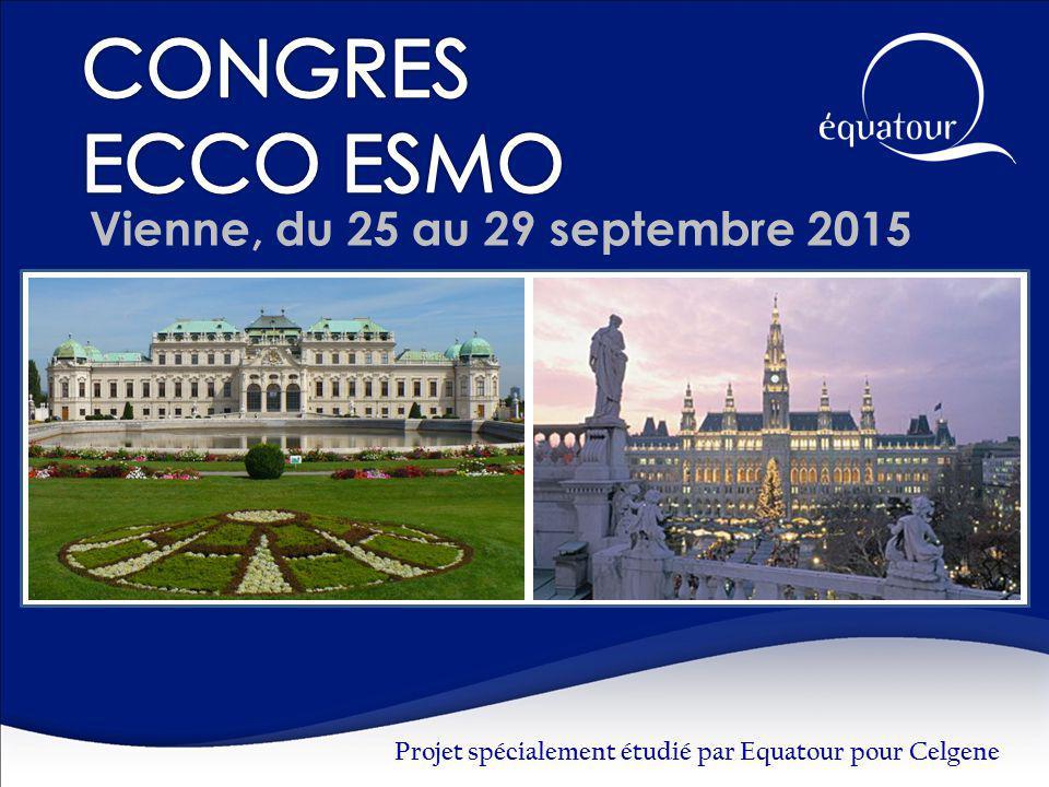 Vienne, du 25 au 29 septembre 2015 Projet spécialement étudié par Equatour pour Celgene