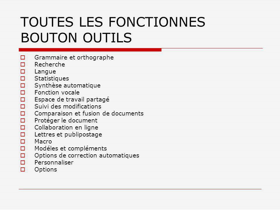 TOUTES LES FONCTIONNES BOUTON OUTILS  Grammaire et orthographe  Recherche  Langue  Statistiques  Synthèse automatique  Fonction vocale  Espace