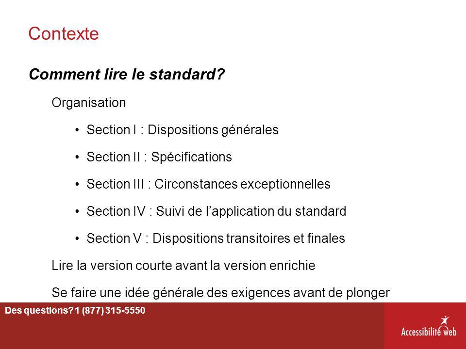 Contexte Comment lire le standard? Organisation Section I : Dispositions générales Section II : Spécifications Section III : Circonstances exceptionne