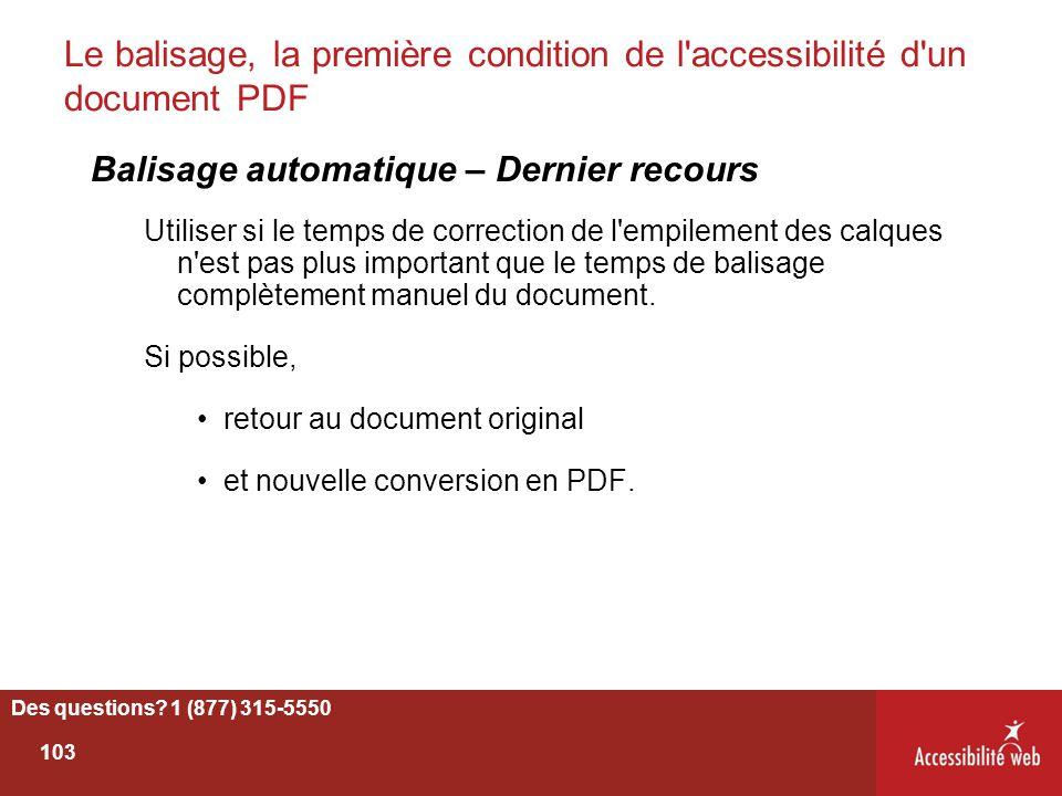 Le balisage, la première condition de l'accessibilité d'un document PDF Balisage automatique – Dernier recours Utiliser si le temps de correction de l