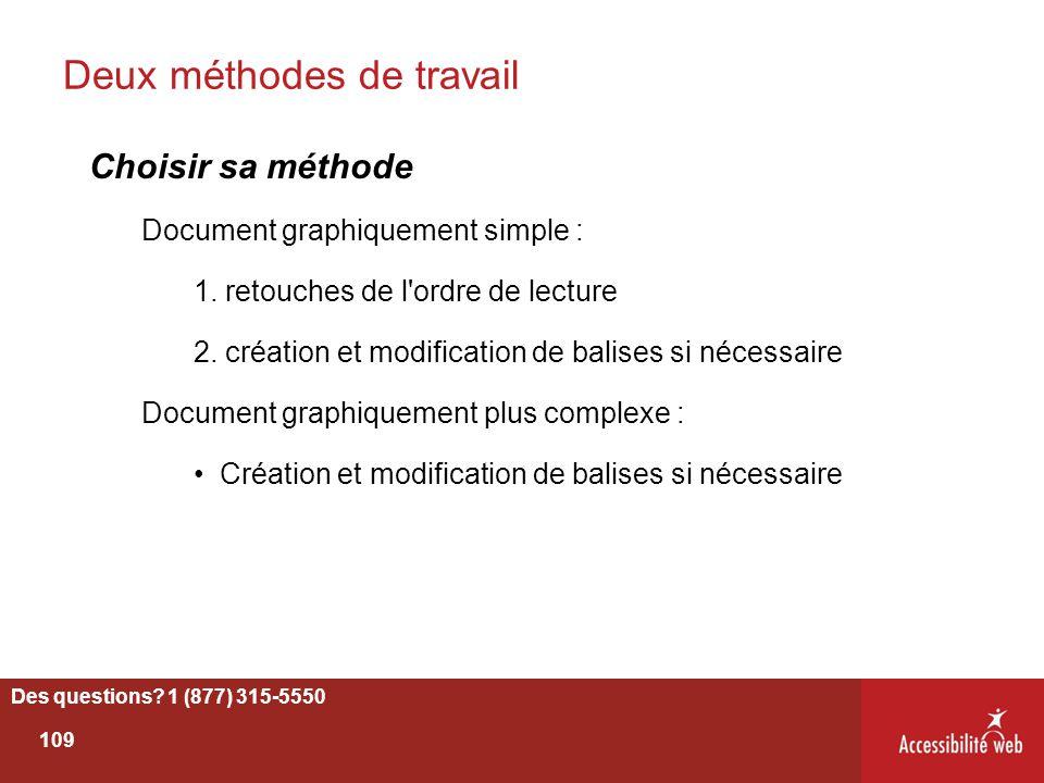 Deux méthodes de travail Choisir sa méthode Document graphiquement simple : 1. retouches de l'ordre de lecture 2. création et modification de balises