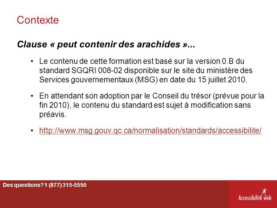 Contexte Clause « peut contenir des arachides »... Le contenu de cette formation est basé sur la version 0.B du standard SGQRI 008-02 disponible sur l