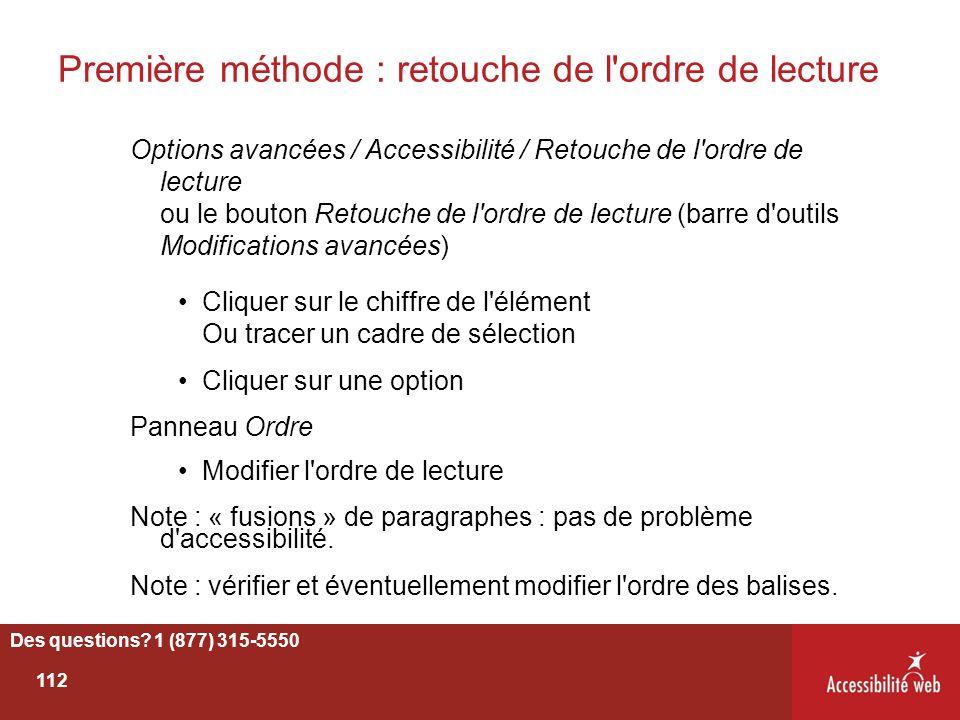 Première méthode : retouche de l'ordre de lecture Options avancées / Accessibilité / Retouche de l'ordre de lecture ou le bouton Retouche de l'ordre d