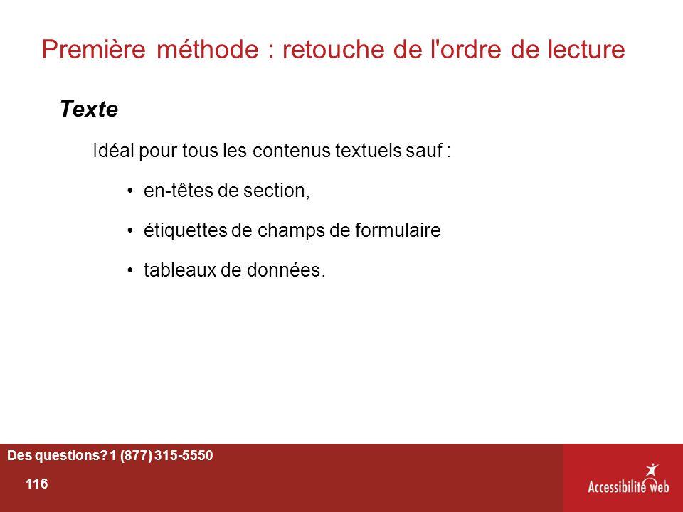 Première méthode : retouche de l'ordre de lecture Texte Idéal pour tous les contenus textuels sauf : en-têtes de section, étiquettes de champs de form