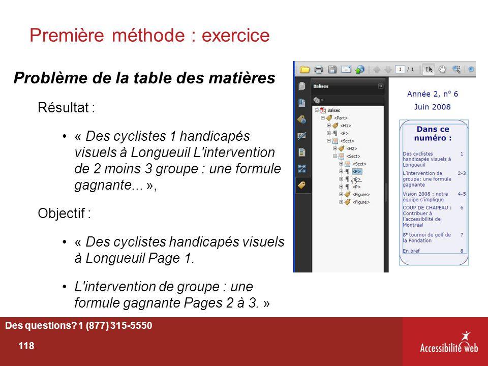 Première méthode : exercice Problème de la table des matières Résultat : « Des cyclistes 1 handicapés visuels à Longueuil L'intervention de 2 moins 3
