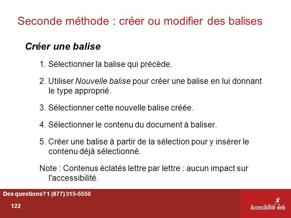 Seconde méthode : créer ou modifier des balises Créer une balise 1. Sélectionner la balise qui précède. 2. Utiliser Nouvelle balise pour créer une bal
