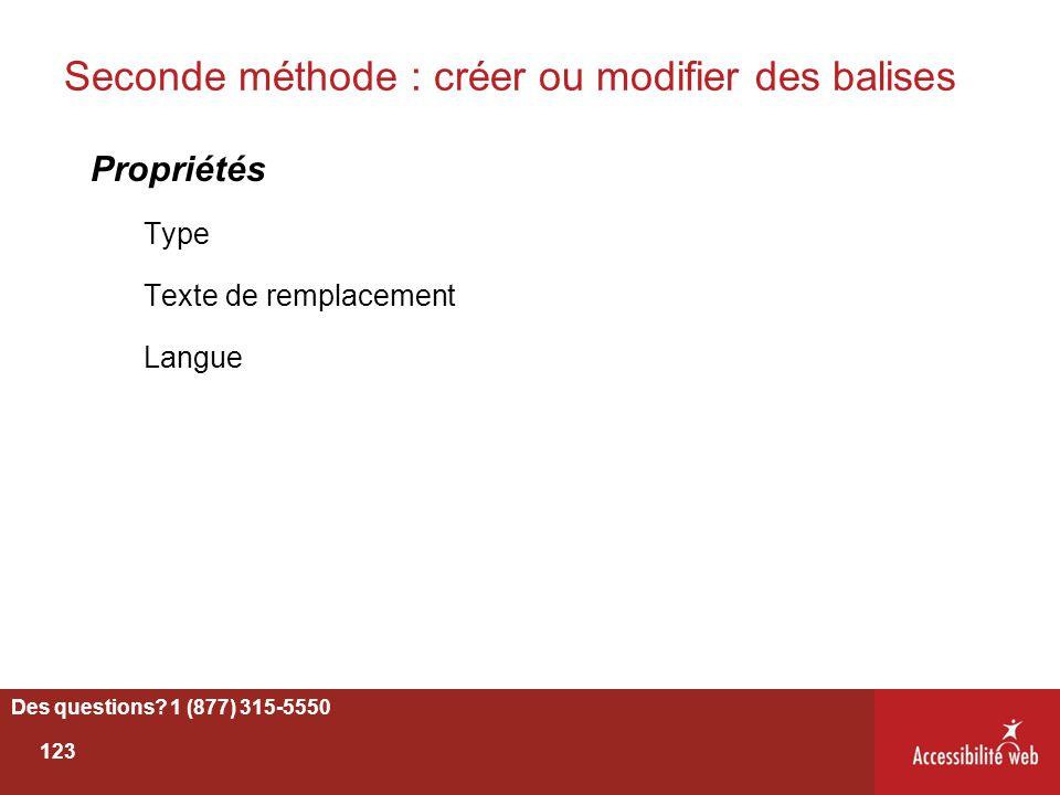 Seconde méthode : créer ou modifier des balises Propriétés Type Texte de remplacement Langue Des questions? 1 (877) 315-5550 123