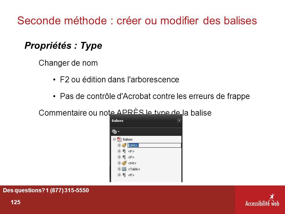Seconde méthode : créer ou modifier des balises Propriétés : Type Changer de nom F2 ou édition dans l'arborescence Pas de contrôle d'Acrobat contre le