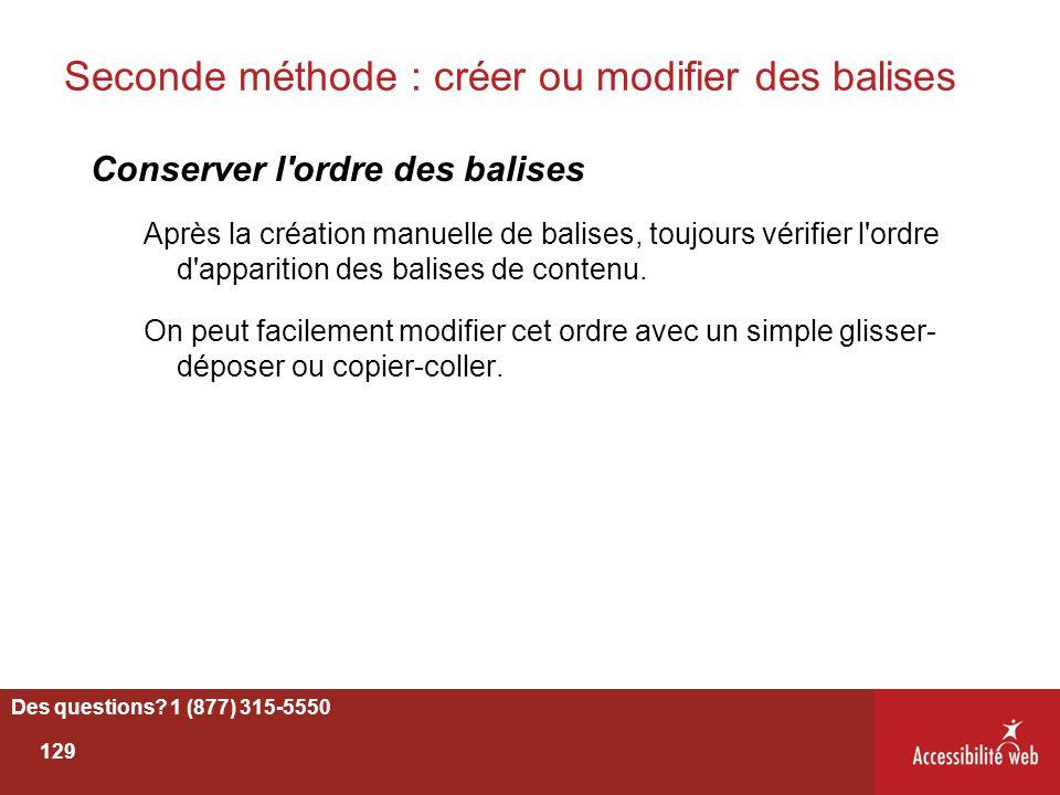 Seconde méthode : créer ou modifier des balises Conserver l'ordre des balises Après la création manuelle de balises, toujours vérifier l'ordre d'appar