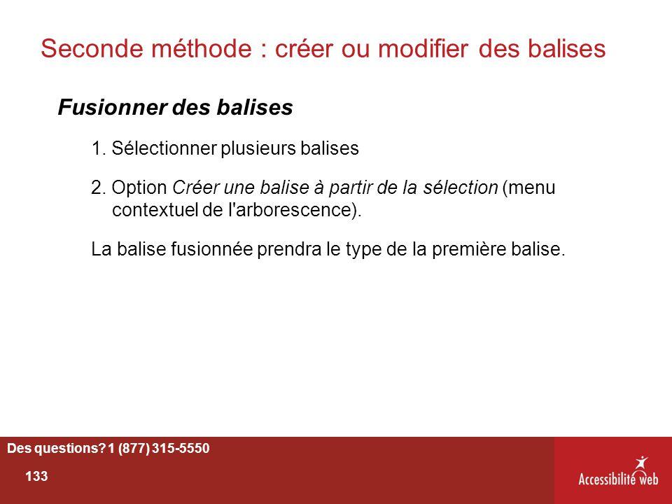 Seconde méthode : créer ou modifier des balises Fusionner des balises 1. Sélectionner plusieurs balises 2. Option Créer une balise à partir de la séle