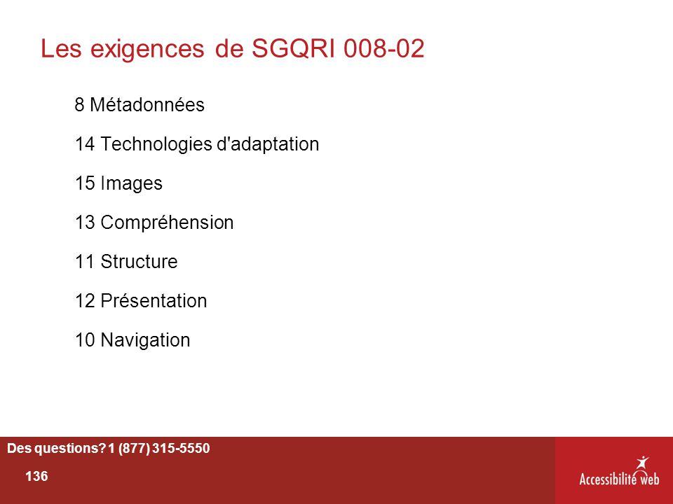 Les exigences de SGQRI 008-02 8 Métadonnées 14 Technologies d'adaptation 15 Images 13 Compréhension 11 Structure 12 Présentation 10 Navigation Des que
