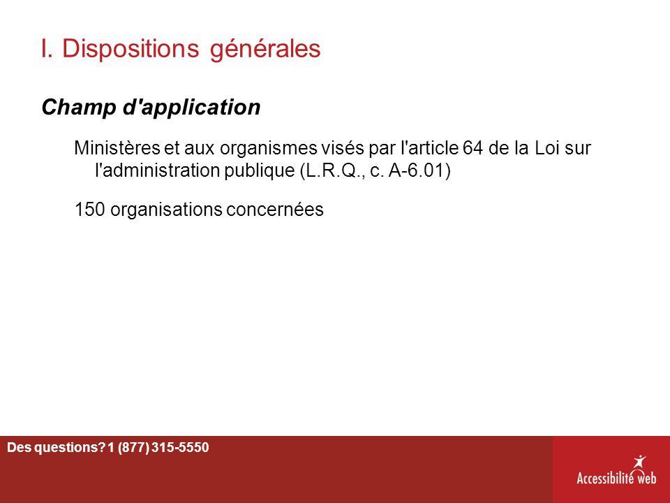 I. Dispositions générales Champ d'application Ministères et aux organismes visés par l'article 64 de la Loi sur l'administration publique (L.R.Q., c.