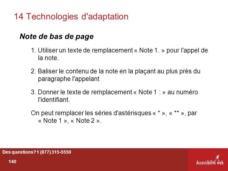 14 Technologies d'adaptation Note de bas de page 1. Utiliser un texte de remplacement « Note 1. » pour l'appel de la note. 2. Baliser le contenu de la
