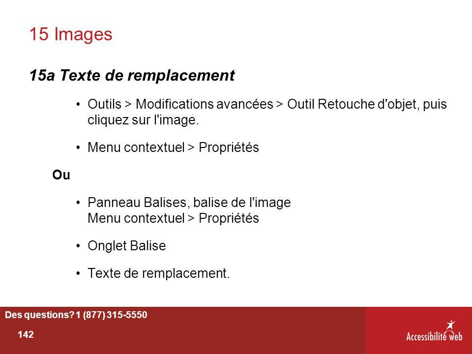 15 Images 15a Texte de remplacement Outils > Modifications avancées > Outil Retouche d'objet, puis cliquez sur l'image. Menu contextuel > Propriétés O