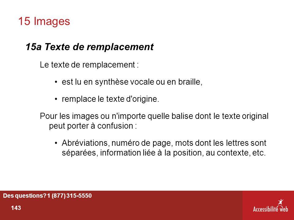 15 Images 15a Texte de remplacement Le texte de remplacement : est lu en synthèse vocale ou en braille, remplace le texte d'origine. Pour les images o
