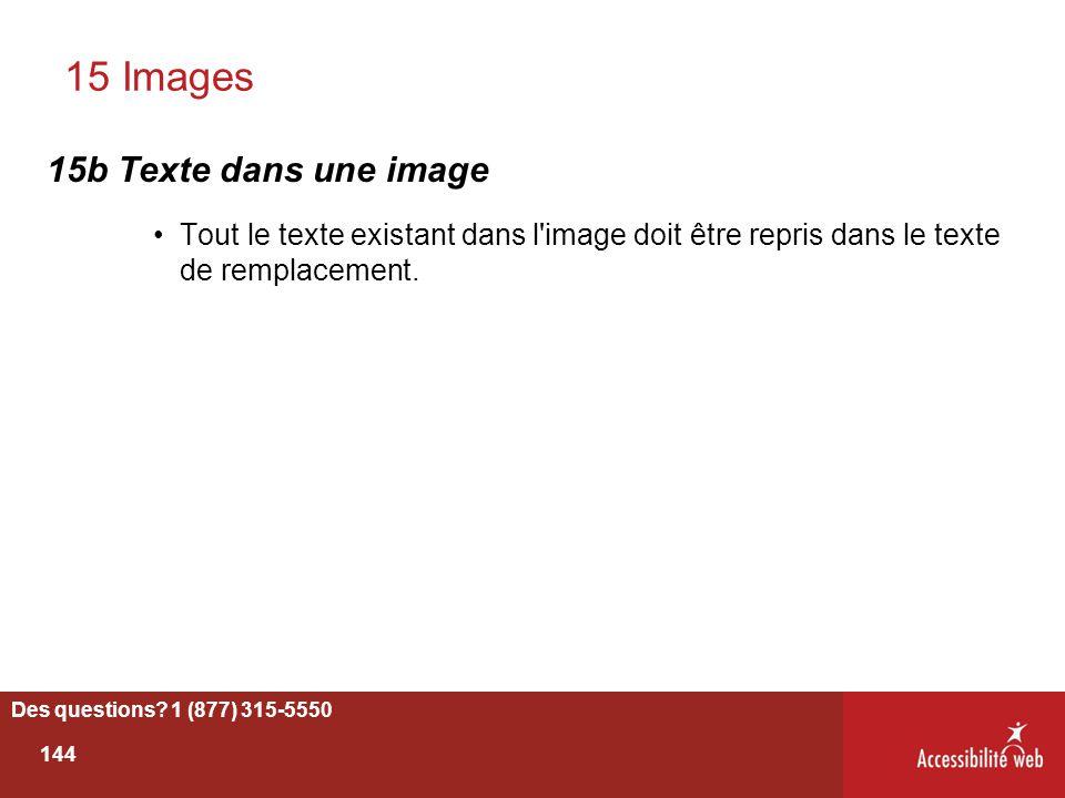 15 Images 15b Texte dans une image Tout le texte existant dans l'image doit être repris dans le texte de remplacement. Des questions? 1 (877) 315-5550