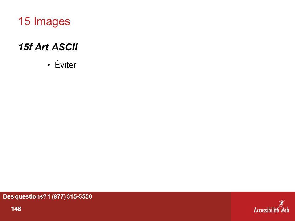 15 Images 15f Art ASCII Éviter Des questions? 1 (877) 315-5550 148