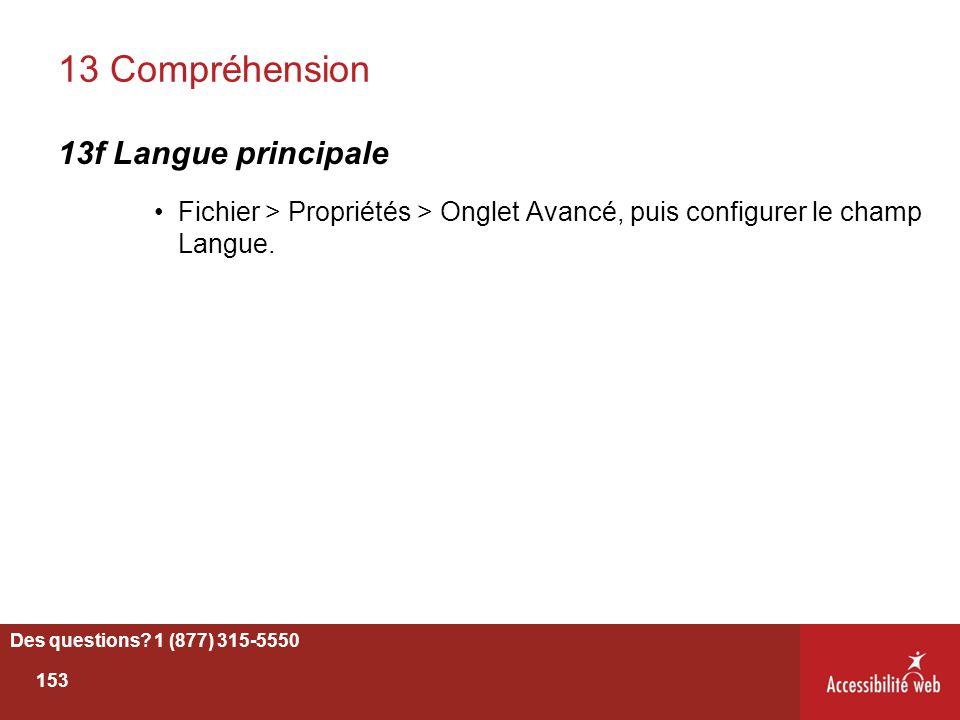 13 Compréhension 13f Langue principale Fichier > Propriétés > Onglet Avancé, puis configurer le champ Langue. Des questions? 1 (877) 315-5550 153