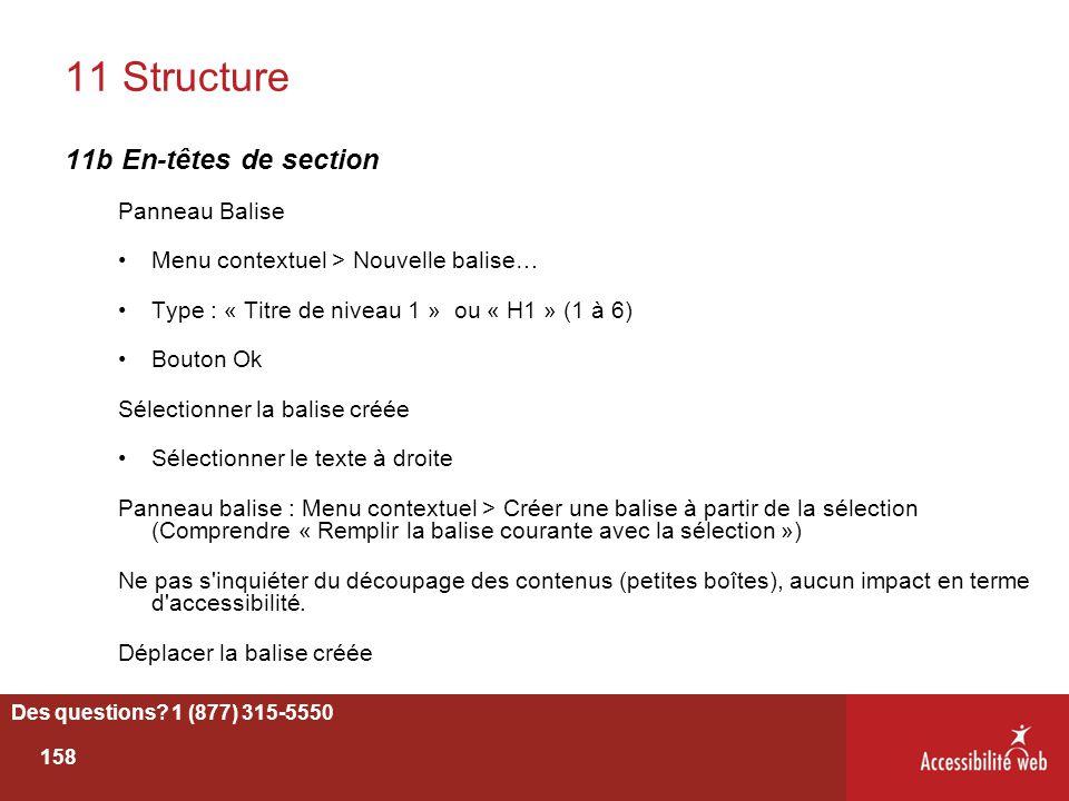 11 Structure 11b En-têtes de section Panneau Balise Menu contextuel > Nouvelle balise… Type : « Titre de niveau 1 » ou « H1 » (1 à 6) Bouton Ok Sélect
