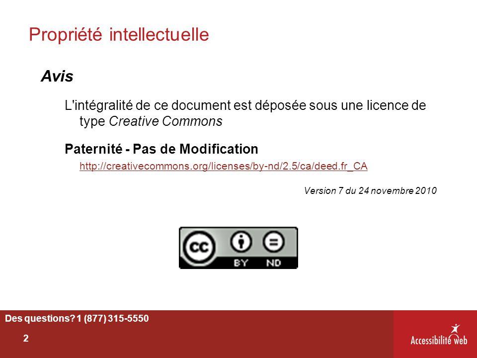 Propriété intellectuelle Avis L'intégralité de ce document est déposée sous une licence de type Creative Commons Paternité - Pas de Modification http: