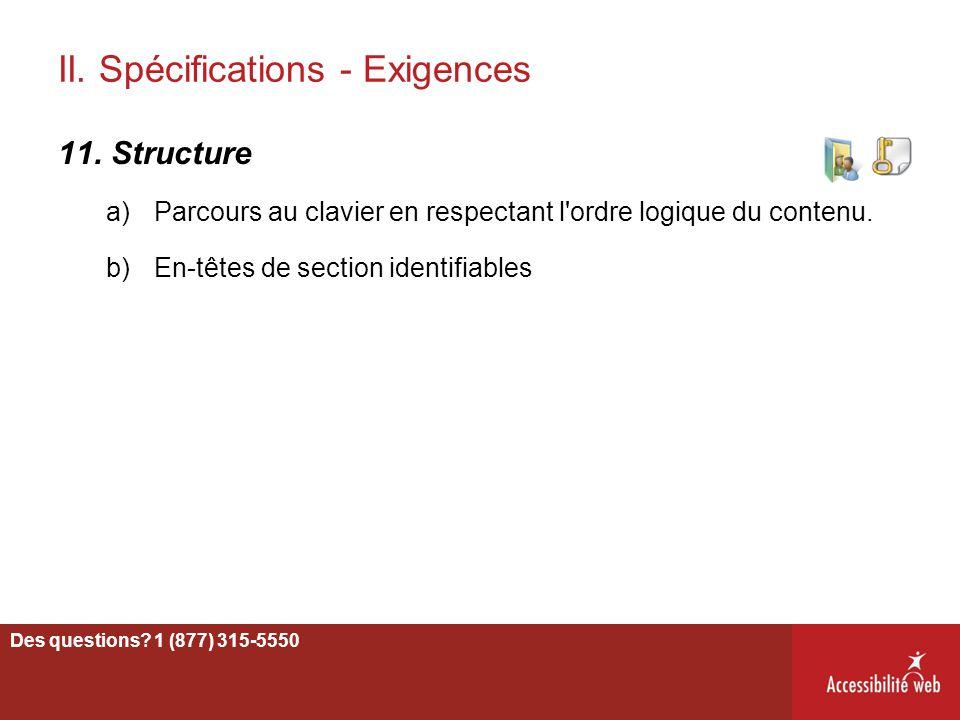 II. Spécifications - Exigences 11. Structure a)Parcours au clavier en respectant l'ordre logique du contenu. b)En-têtes de section identifiables Des q