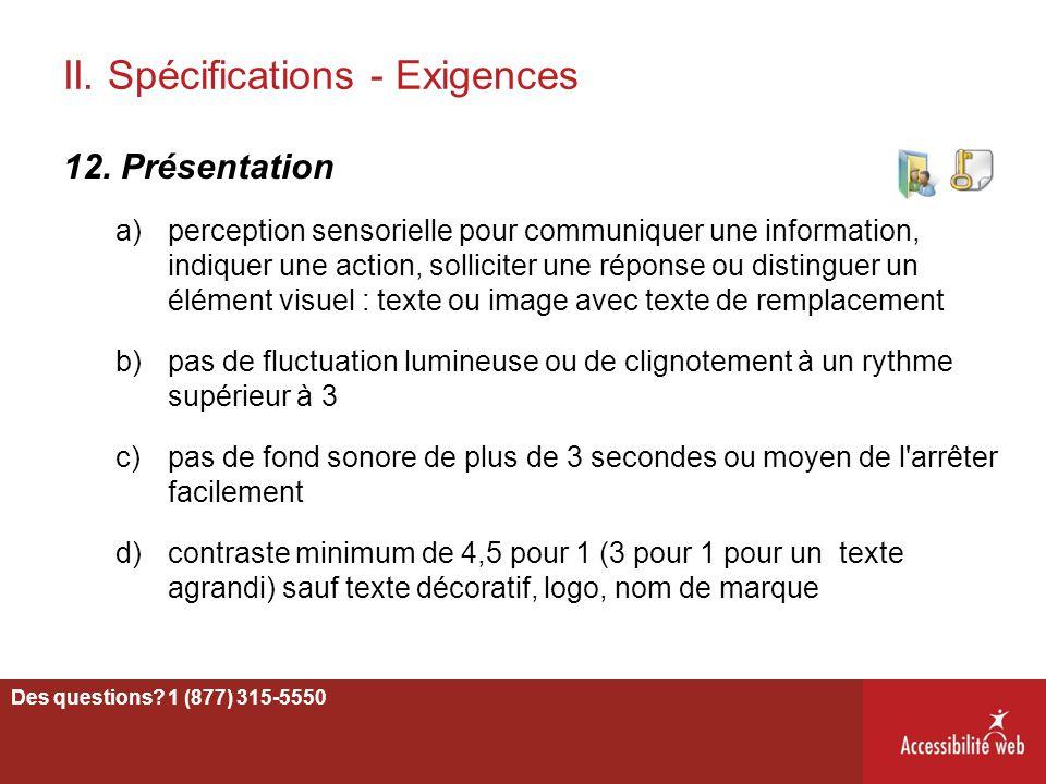 II. Spécifications - Exigences 12. Présentation a)perception sensorielle pour communiquer une information, indiquer une action, solliciter une réponse