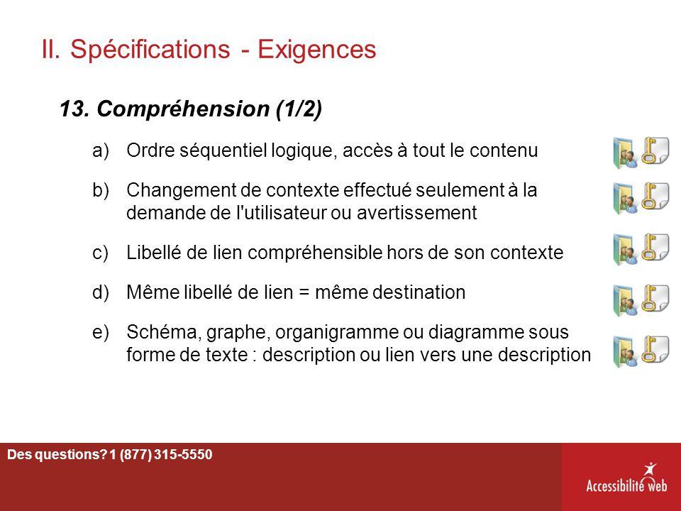 II. Spécifications - Exigences 13. Compréhension (1/2) a)Ordre séquentiel logique, accès à tout le contenu b)Changement de contexte effectué seulement