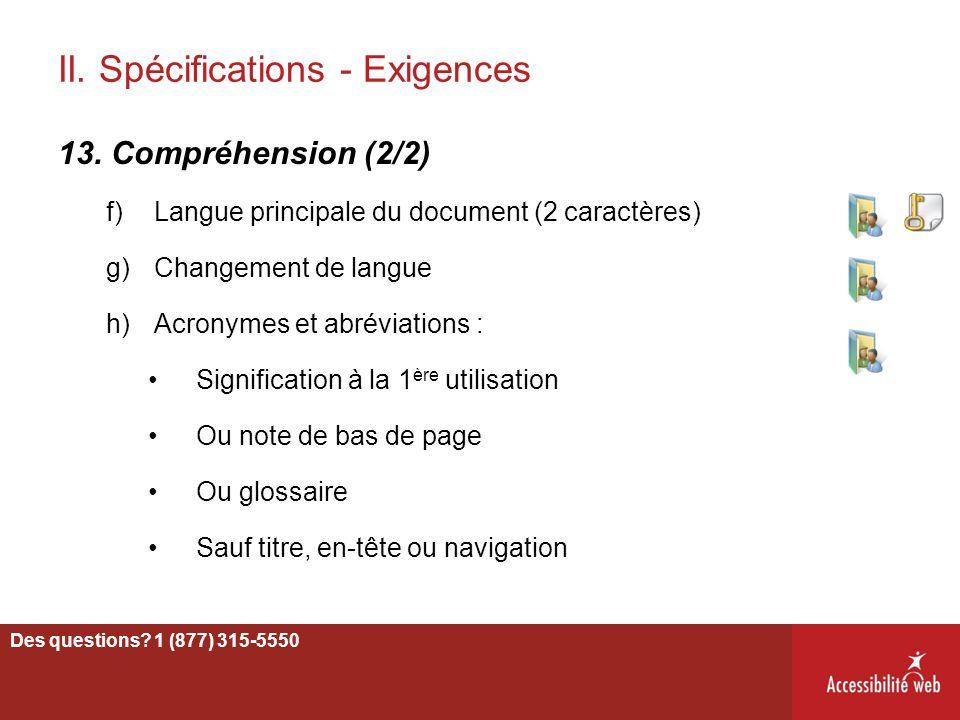 II. Spécifications - Exigences 13. Compréhension (2/2) f)Langue principale du document (2 caractères) g) Changement de langue h)Acronymes et abréviati