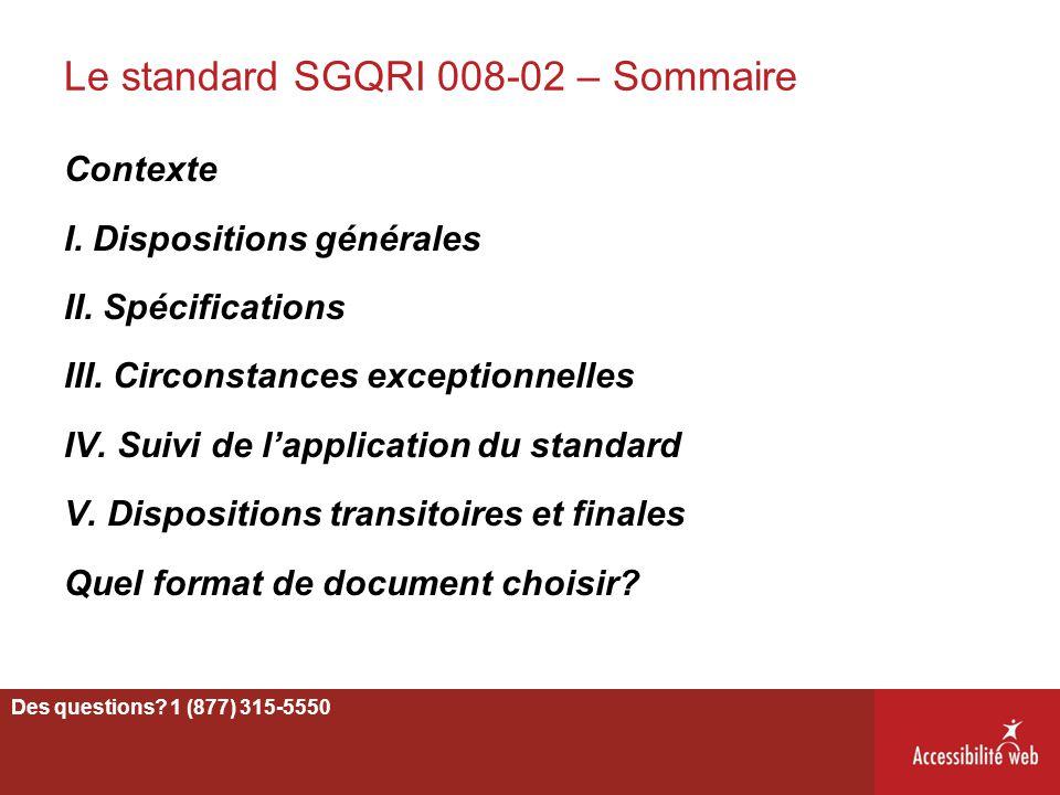 Le standard SGQRI 008-02 – Sommaire Contexte I. Dispositions générales II. Spécifications III. Circonstances exceptionnelles IV. Suivi de l'applicatio