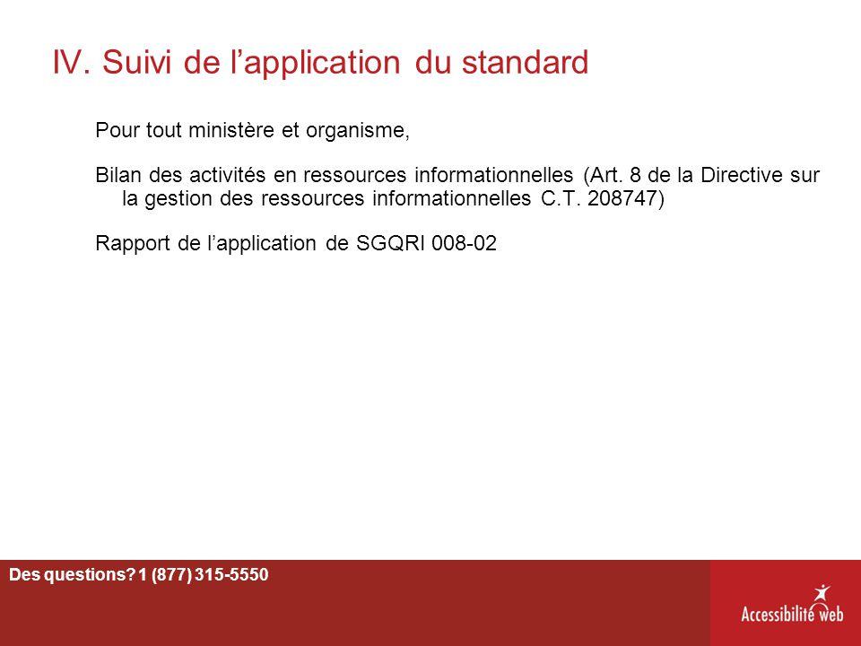 IV. Suivi de l'application du standard Pour tout ministère et organisme, Bilan des activités en ressources informationnelles (Art. 8 de la Directive s
