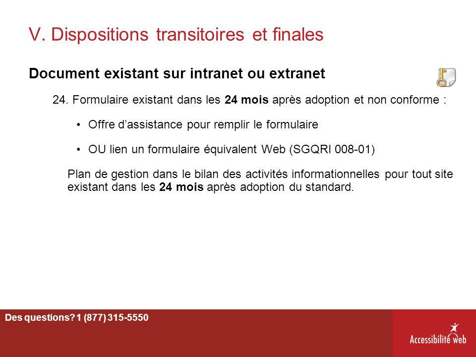 V. Dispositions transitoires et finales Document existant sur intranet ou extranet 24. Formulaire existant dans les 24 mois après adoption et non conf