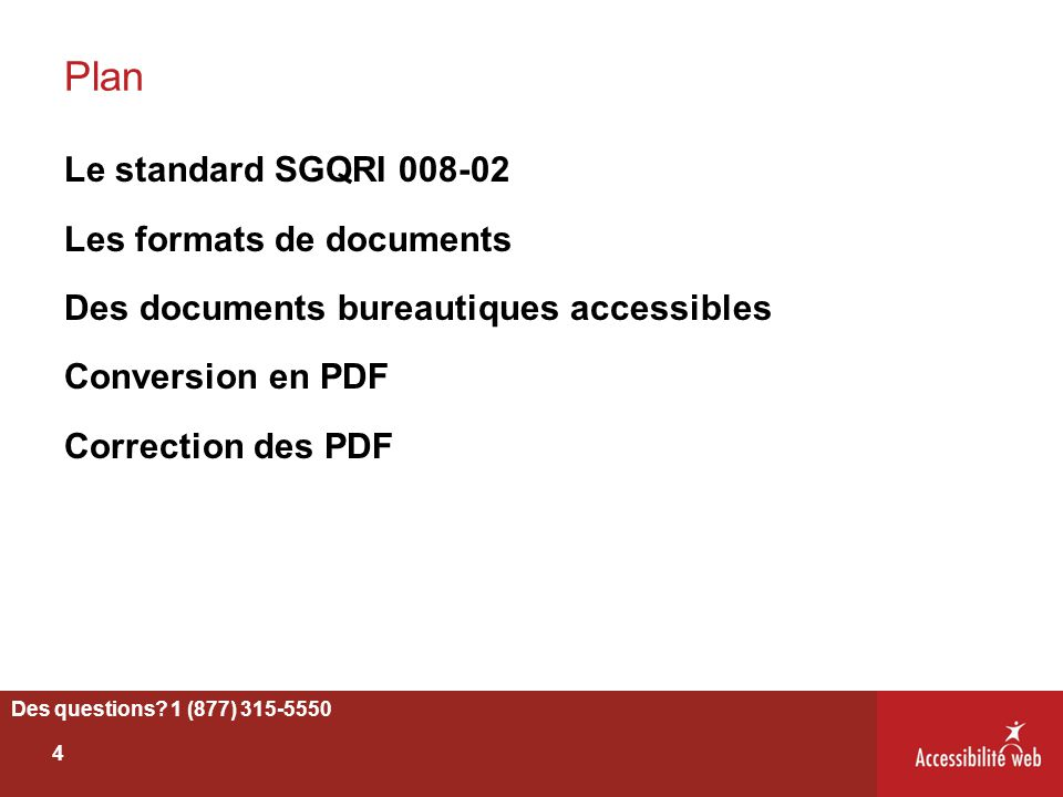 Plan Le standard SGQRI 008-02 Les formats de documents Des documents bureautiques accessibles Conversion en PDF Correction des PDF Des questions? 1 (8