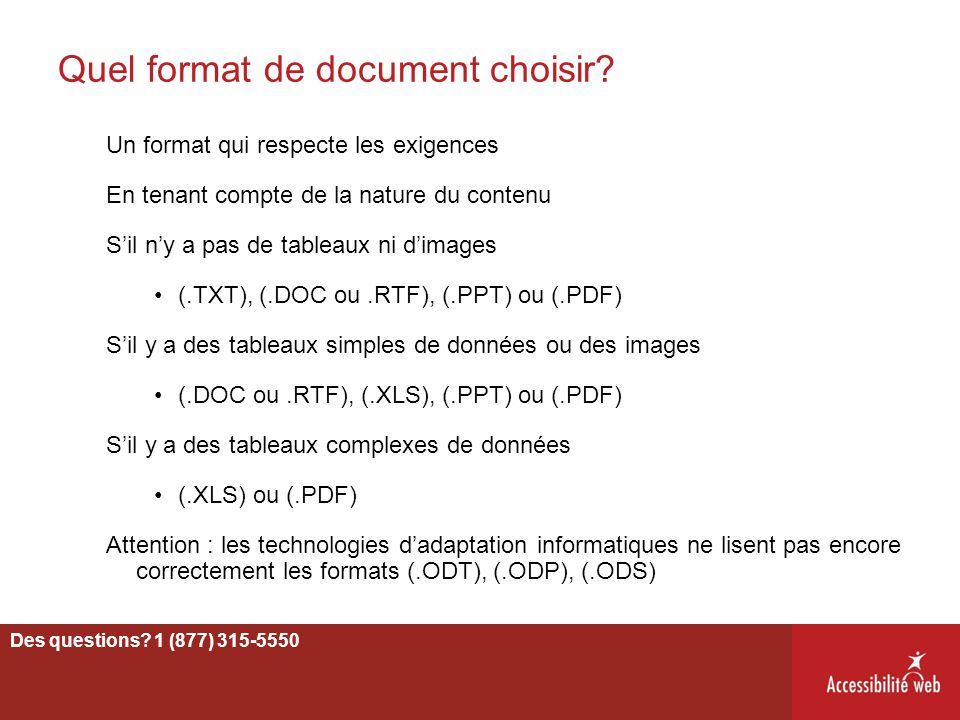 Quel format de document choisir? Un format qui respecte les exigences En tenant compte de la nature du contenu S'il n'y a pas de tableaux ni d'images