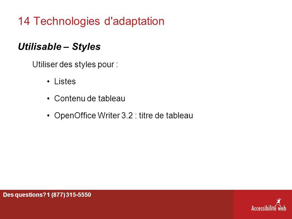 14 Technologies d'adaptation Utilisable – Styles Utiliser des styles pour : Listes Contenu de tableau OpenOffice Writer 3.2 : titre de tableau 44 Des