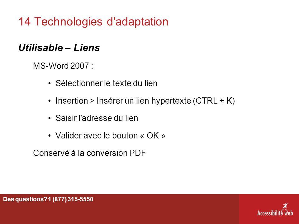 14 Technologies d'adaptation Utilisable – Liens MS-Word 2007 : Sélectionner le texte du lien Insertion > Insérer un lien hypertexte (CTRL + K) Saisir