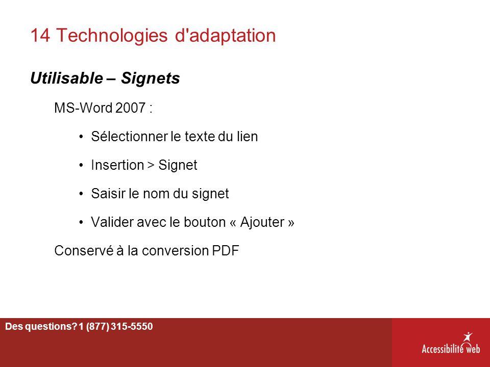 14 Technologies d'adaptation Utilisable – Signets MS-Word 2007 : Sélectionner le texte du lien Insertion > Signet Saisir le nom du signet Valider avec
