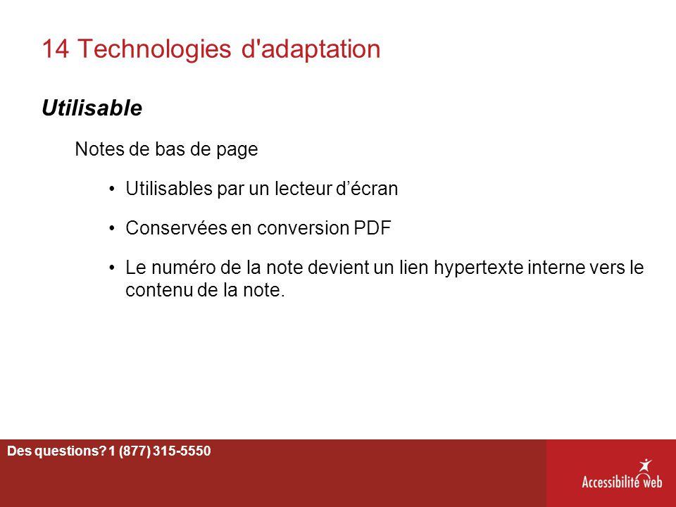14 Technologies d'adaptation Utilisable Notes de bas de page Utilisables par un lecteur d'écran Conservées en conversion PDF Le numéro de la note devi