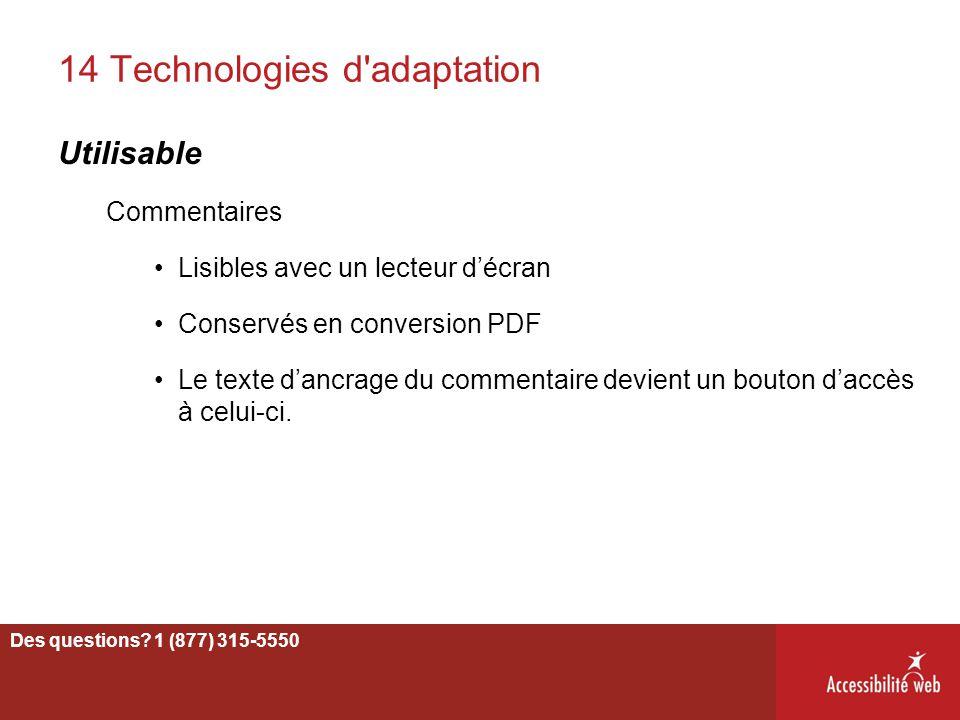 14 Technologies d'adaptation Utilisable Commentaires Lisibles avec un lecteur d'écran Conservés en conversion PDF Le texte d'ancrage du commentaire de
