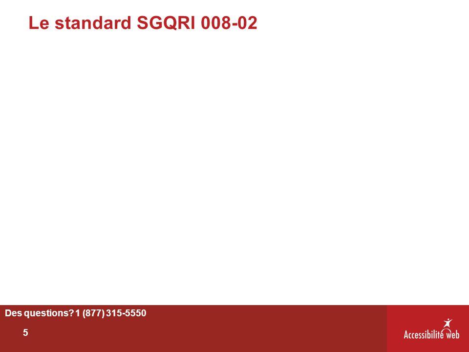 Les exigences de SGQRI 008-02 8 Métadonnées 14 Technologies d adaptation 15 Images 13 Compréhension 11 Structure 12 Présentation 10 Navigation Des questions.