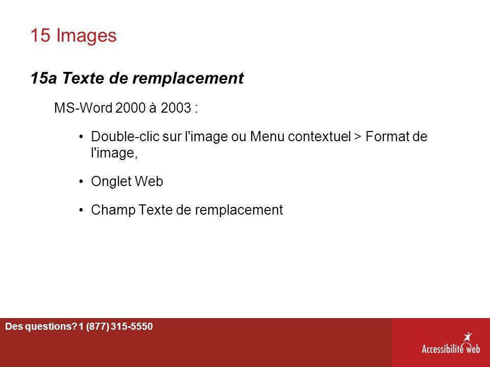 15 Images 15a Texte de remplacement MS-Word 2000 à 2003 : Double-clic sur l'image ou Menu contextuel > Format de l'image, Onglet Web Champ Texte de re