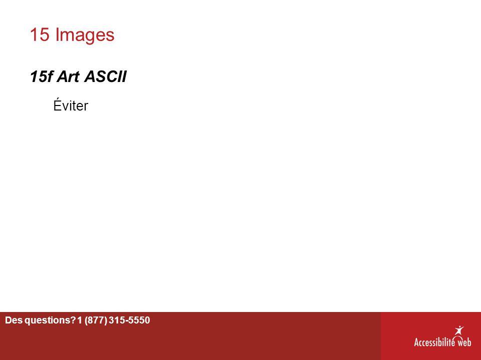 15 Images 15f Art ASCII Éviter 59 Des questions? 1 (877) 315-5550