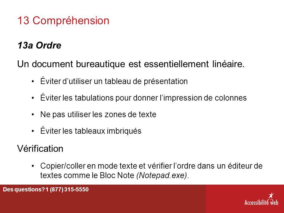 13 Compréhension 13a Ordre Un document bureautique est essentiellement linéaire. Éviter d'utiliser un tableau de présentation Éviter les tabulations p