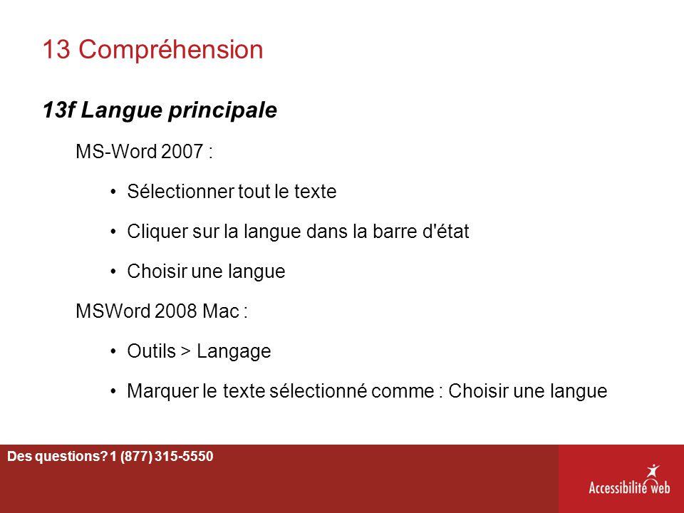13 Compréhension 13f Langue principale MS-Word 2007 : Sélectionner tout le texte Cliquer sur la langue dans la barre d'état Choisir une langue MSWord
