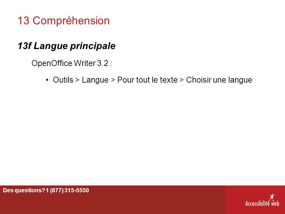 13 Compréhension 13f Langue principale OpenOffice Writer 3.2 : Outils > Langue > Pour tout le texte > Choisir une langue 66 Des questions? 1 (877) 315