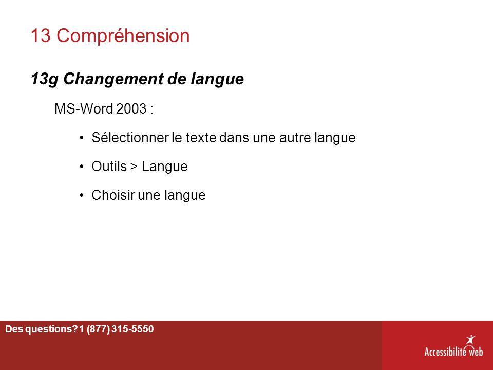 13 Compréhension 13g Changement de langue MS-Word 2003 : Sélectionner le texte dans une autre langue Outils > Langue Choisir une langue 67 Des questio
