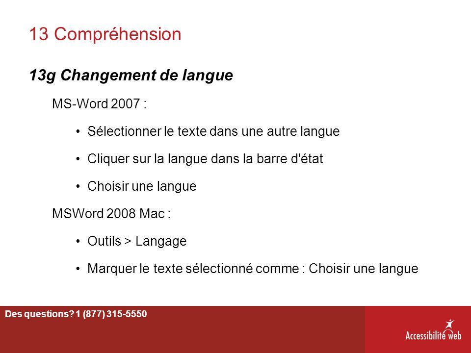 13 Compréhension 13g Changement de langue MS-Word 2007 : Sélectionner le texte dans une autre langue Cliquer sur la langue dans la barre d'état Choisi