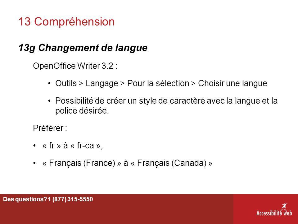 13 Compréhension 13g Changement de langue OpenOffice Writer 3.2 : Outils > Langage > Pour la sélection > Choisir une langue Possibilité de créer un st